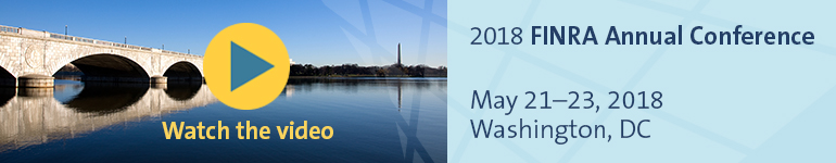 2018 FINRA Annual Conference | May 21-23, 2018 | Washington, DC
